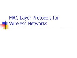 MAC Layer Protocols for Wireless Networks