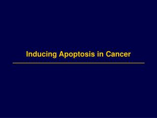 Inducing Apoptosis in Cancer