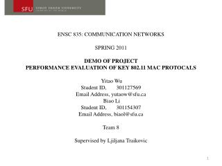 ENSC 835: COMMUNICATION NETWORKS  SPRING 2011 DEMO OF PROJECT