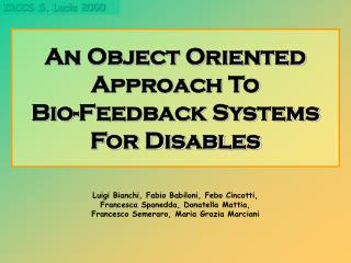 An Object Oriented Approach To  Bio-Feedback Systems For Disables