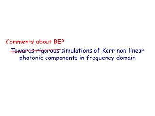 Towards rigorous simulations of Kerr non-linear photonic components in frequency domain