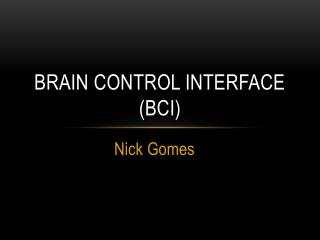 Brain control Interface (BCI)