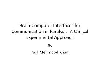 Brain-Computer Interfaces for Communication in Paralysis: A Clinical Experimental Approach