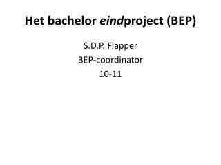 Het bachelor  eind project (BEP)