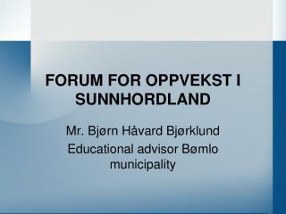 FORUM FOR OPPVEKST I SUNNHORDLAND