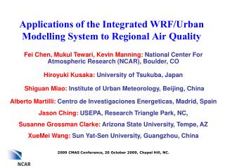 Applications of the Integrated WRF/Urban Modelling System to Regional Air Quality
