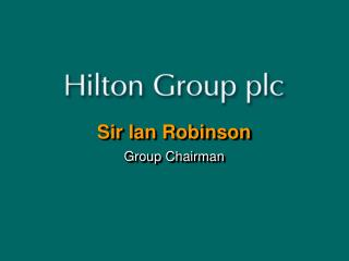 Sir Ian Robinson Group Chairman