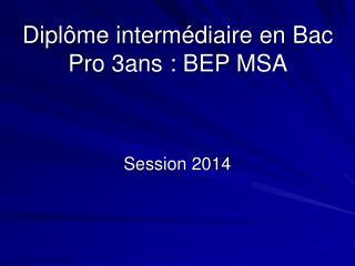 Diplôme intermédiaire en Bac Pro 3ans : BEP MSA