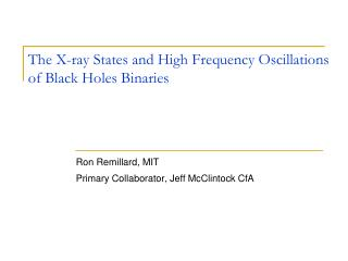The X-ray States and High Frequency Oscillations of Black Holes Binaries