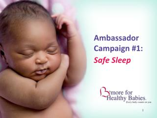 Ambassador Campaign #1: Safe Sleep