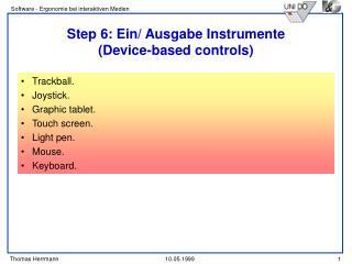 Step 6: Ein/ Ausgabe Instrumente (Device-based controls)