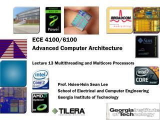 ECE 4100/6100 Advanced Computer Architecture Lecture 13 Multithreading and Multicore Processors