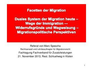 Referat von Marc Spescha Rechtsanwalt und Lehrbeauftragter für Migrationsrecht