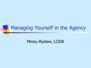 Managing Yourself in the Agency