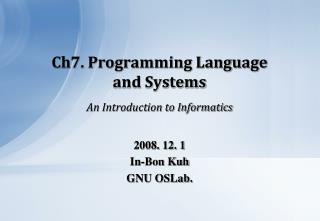 Ch7. Programming Language and Systems An Introduction to Informatics