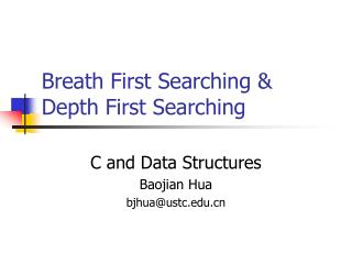Breath First Searching &  Depth First Searching
