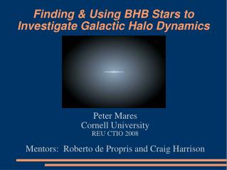 Finding & Using BHB Stars to Investigate Galactic Halo Dynamics