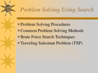 Problem Solving Using Search