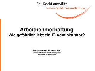 Arbeitnehmerhaftung Wie gefährlich lebt ein IT-Administrator?
