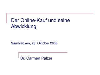Der Online-Kauf und seine Abwicklung Saarbr�cken, 28. Oktober 2008