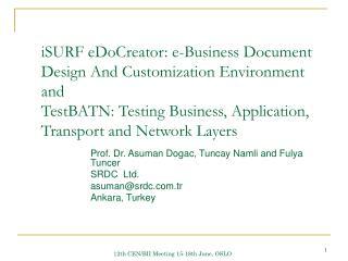 Prof. Dr. Asuman Dogac, Tuncay Namli and Fulya Tuncer SRDC  Ltd. asuman@srdc.tr Ankara, Turkey