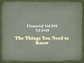 Financial Aid 101  NEISD
