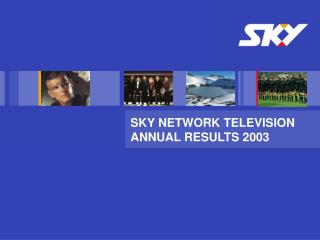 SKY NETWORK TELEVISION ANNUAL RESULTS 2003