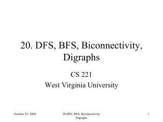 20. DFS, BFS, Biconnectivity, Digraphs