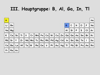 III. Hauptgruppe: B, Al, Ga, In, Tl