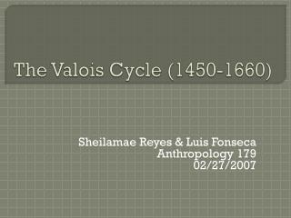 The Valois Cycle 1450-1660
