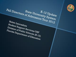 K-12 Update State University System   Fall Directors of Admission Tour 2012
