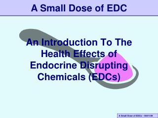 An Introduction To The Health Effects of Endocrine Disrupting Chemicals (EDCs)