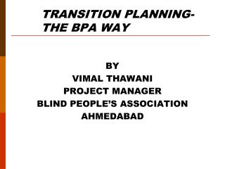 TRANSITION PLANNING- THE BPA WAY
