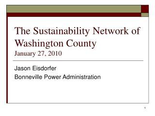 The Sustainability Network of Washington County January 27, 2010