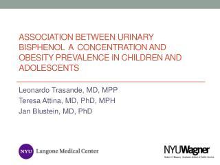 Leonardo Trasande, MD, MPP Teresa Attina, MD, PhD, MPH Jan Blustein, MD, PhD