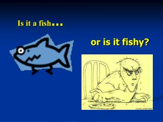 Is it a fish …