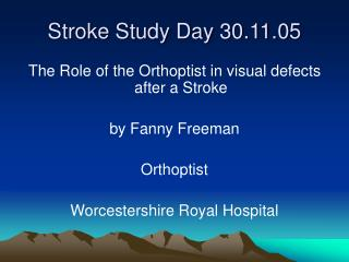Stroke Study Day 30.11.05