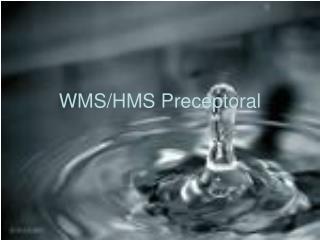 WMS/HMS Preceptoral