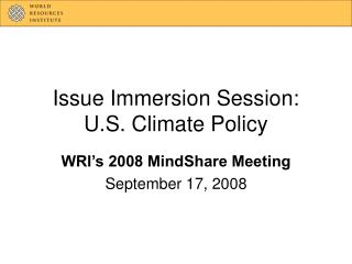 Issue Immersion Session: U.S. Climate Policy