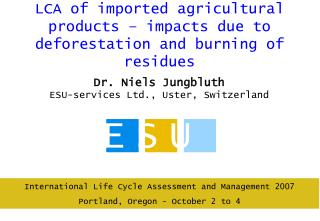 LCA of imported agricultural products � impacts due to deforestation and burning of residues