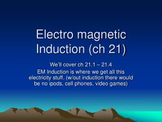 Electro magnetic Induction (ch 21)