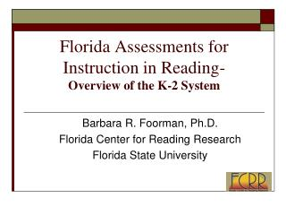 Florida Assessments for Instruction in Reading- Overview of the K-2 System