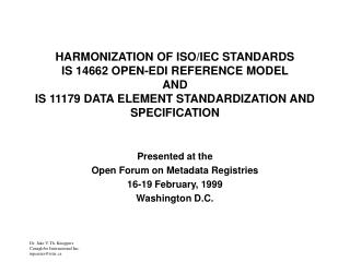 Presented at the Open Forum on Metadata Registries 16-19 February, 1999  Washington D.C.