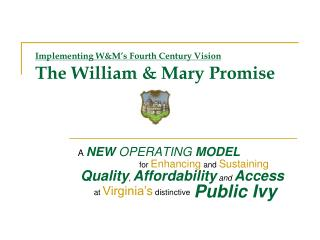 Implementing  W&M's Fourth Century Vision The William & Mary Promise