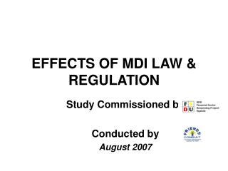 EFFECTS OF MDI LAW &  REGULATION