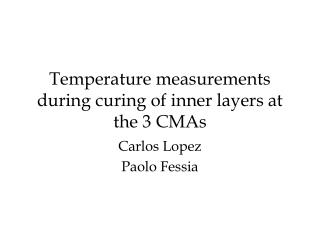 Temperature measurements during curing of inner layers at the 3 CMAs