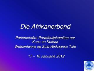 Die Afrikanerbond  Parlement�re Portefeuljekomitee oor Kuns en Kultuur