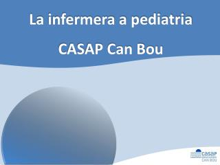 La  infermera  a  pediatria CASAP Can Bou