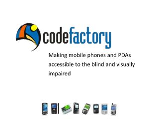 Making mobile phones and PDAs accessible to the blind and visually impaired