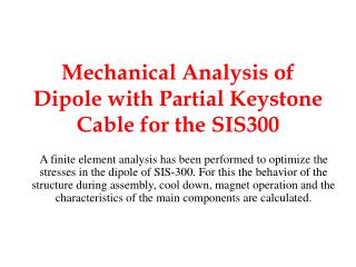 Mechanical Analysis of Dipole with Partial Keystone Cable for the SIS300